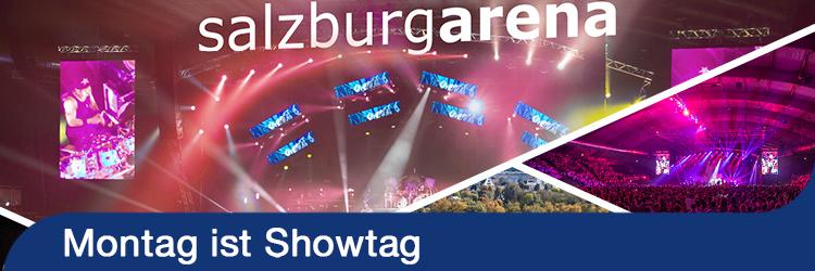 Montag ist Showtag - Salzburgarena