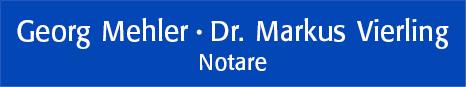Notar Georg Mehler - Dr. Markus Vierling